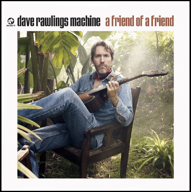 "Dave Rawlings Machine Album Cover for ""A Friend of a Friend"""