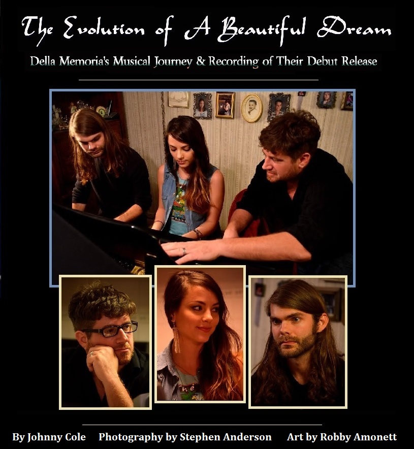 The Evolution of a Beautiful Dream - Della Memoria's Musical Journey & Recording of Their Debut Release