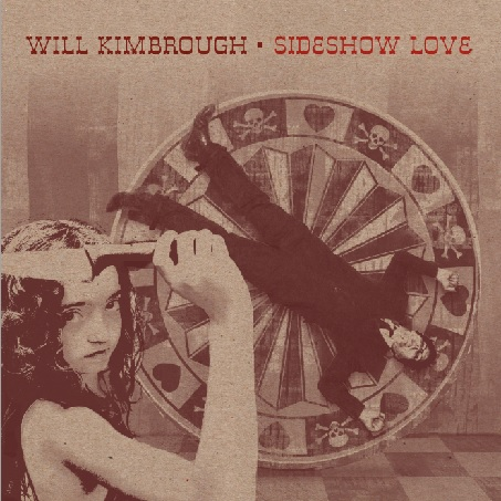 Will Kimbrough's Sideshow Love
